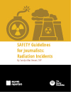 SAFETY Guidelines for Journalists:<br>Radiation Incidents